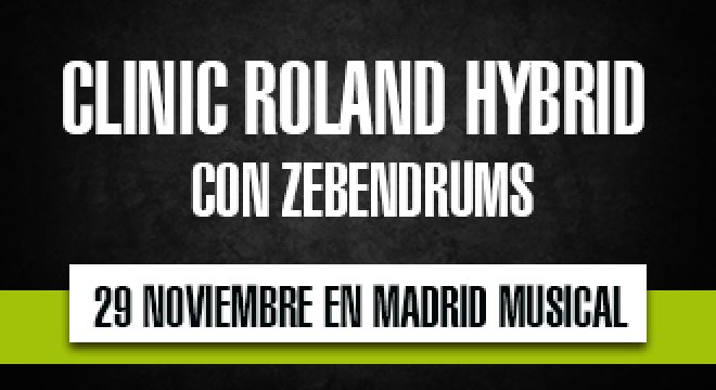 Clinic Roland Hybrid con Zebendrums