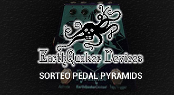 Sorteo pedal Earthquaker Devices Pyramids Stereo Flanger