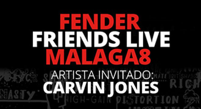 Fender Friends Live Malaga8 con Carvin Jones