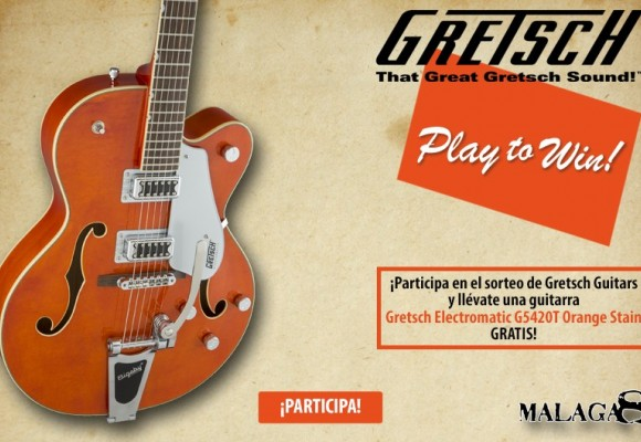 ¡Concurso Gretsch Guitars PLAY TO WIN! en Málaga8!